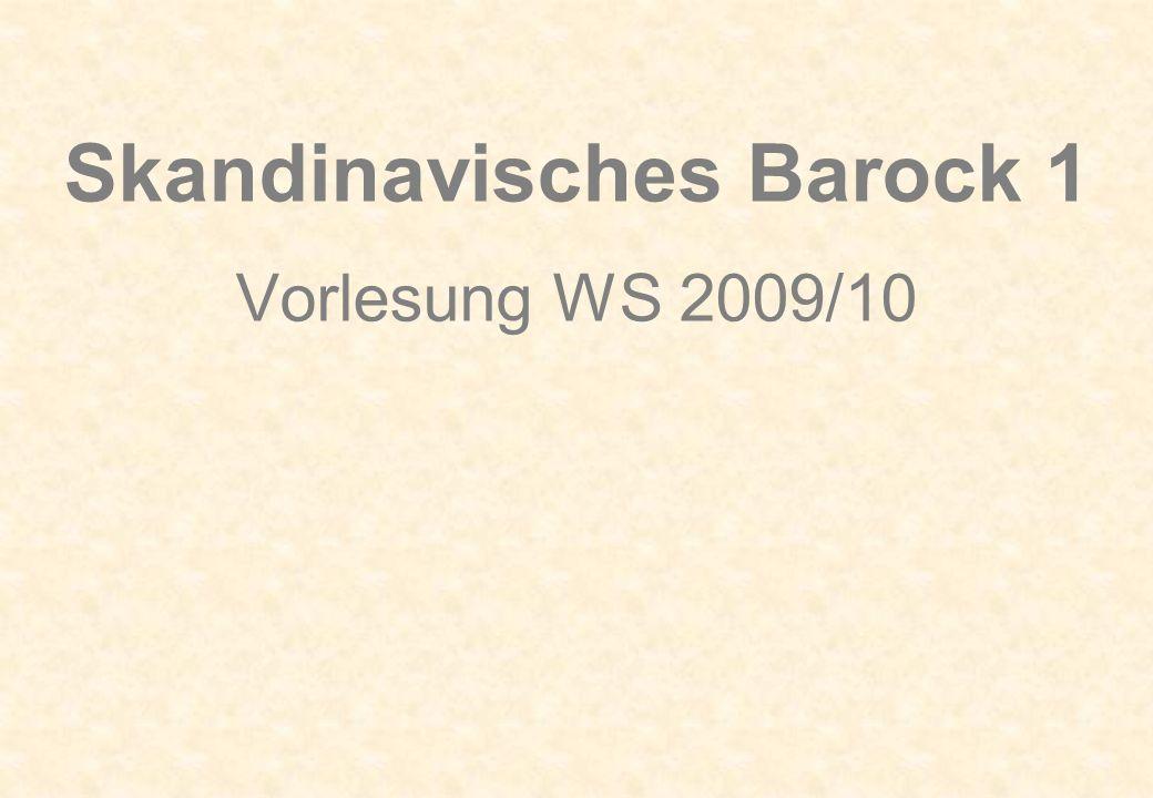 Skandinavisches Barock 1 Vorlesung WS 2009/10