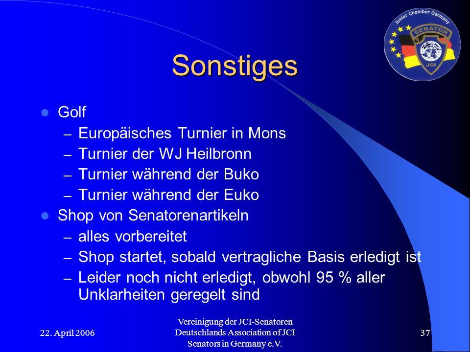 22. April 2006 Vereinigung der JCI-Senatoren Deutschlands Association of JCI Senators in Germany e.V. 37 Sonstiges Golf – Europäisches Turnier in Mons