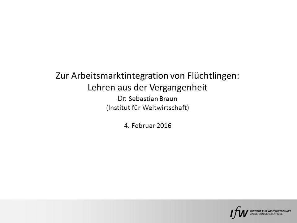 Zur Arbeitsmarktintegration von Flüchtlingen: Lehren aus der Vergangenheit Dr.