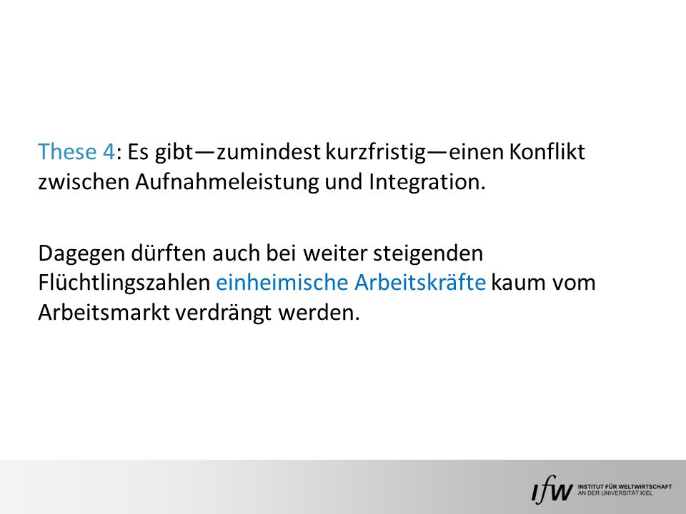 These 4: Es gibt—zumindest kurzfristig—einen Konflikt zwischen Aufnahmeleistung und Integration.