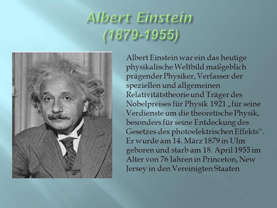 """Albert Einstein war ein das heutige physikalische Weltbild maßgeblich prägender Physiker, Verfasser der speziellen und allgemeinen Relativitätstheorie und Träger des Nobelpreises für Physik 1921 """"für seine Verdienste um die theoretische Physik, besonders für seine Entdeckung des Gesetzes des photoelektrischen Effekts ."""