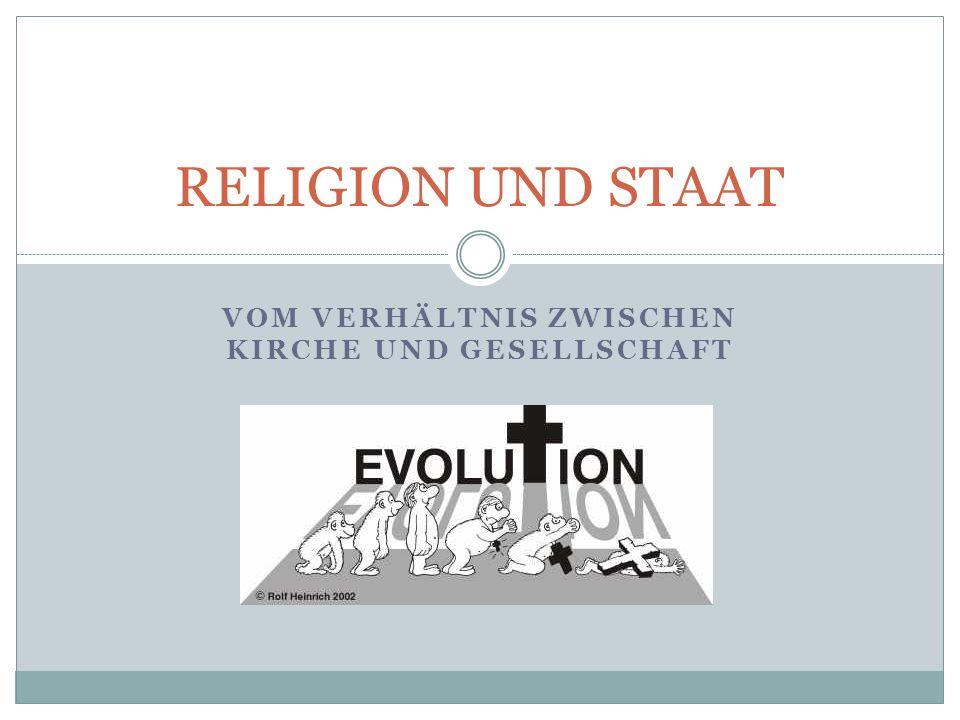 VOM VERHÄLTNIS ZWISCHEN KIRCHE UND GESELLSCHAFT RELIGION UND STAAT