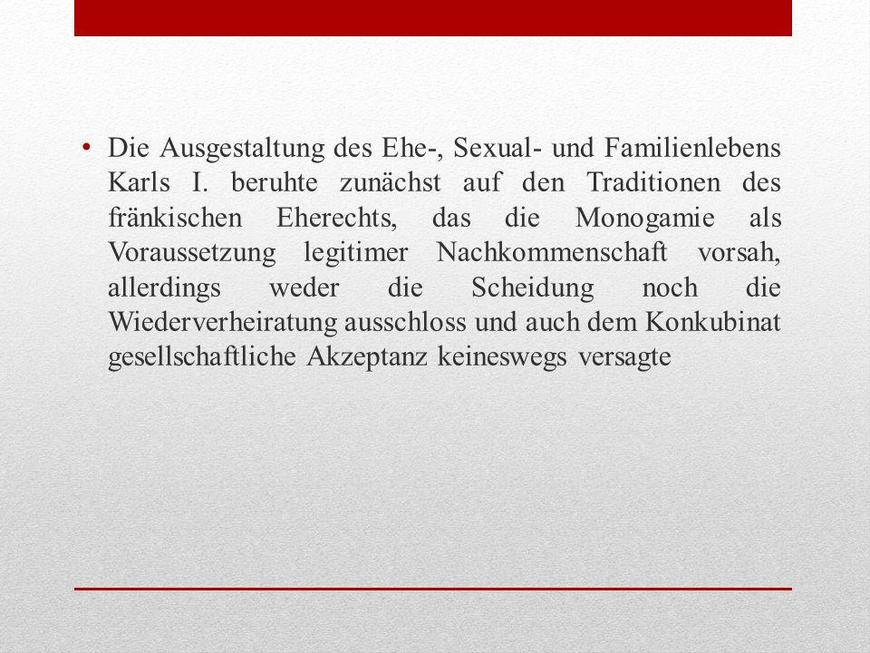 Die Ausgestaltung des Ehe-, Sexual- und Familienlebens Karls I.