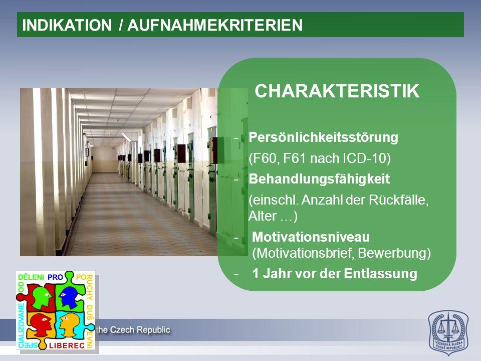 CHARAKTERISTIK -Persönlichkeitsstörung (F60, F61 nach ICD-10) -Behandlungsfähigkeit (einschl.