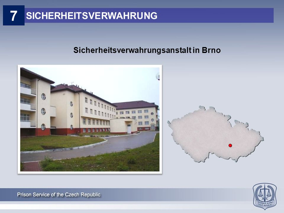 Sicherheitsverwahrungsanstalt in Brno SICHERHEITSVERWAHRUNG 7