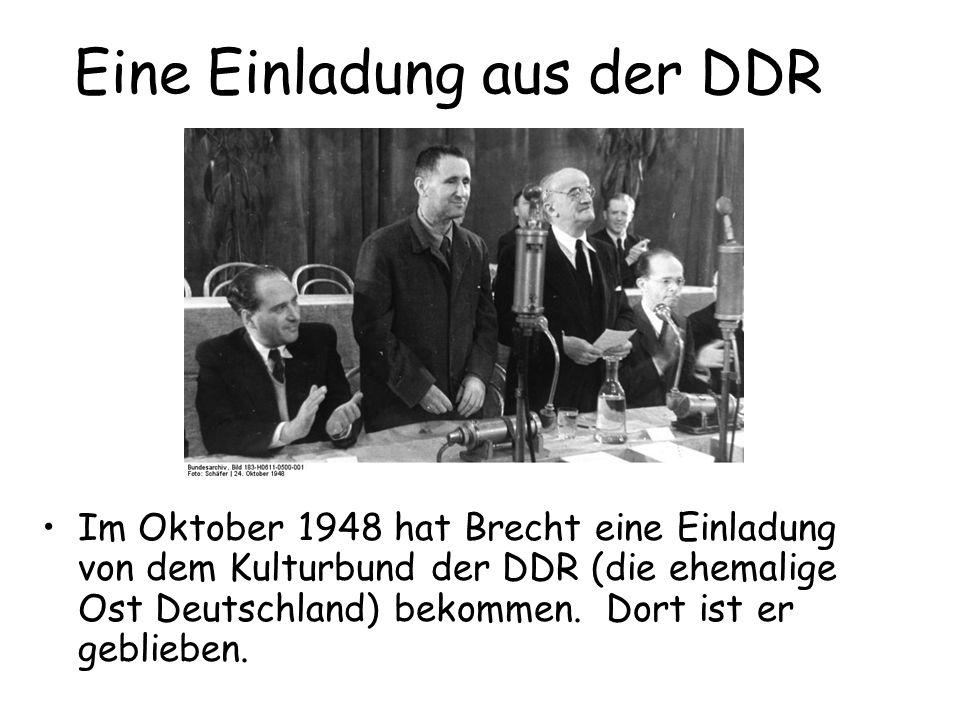 Im Oktober 1948 hat Brecht eine Einladung von dem Kulturbund der DDR (die ehemalige Ost Deutschland) bekommen.