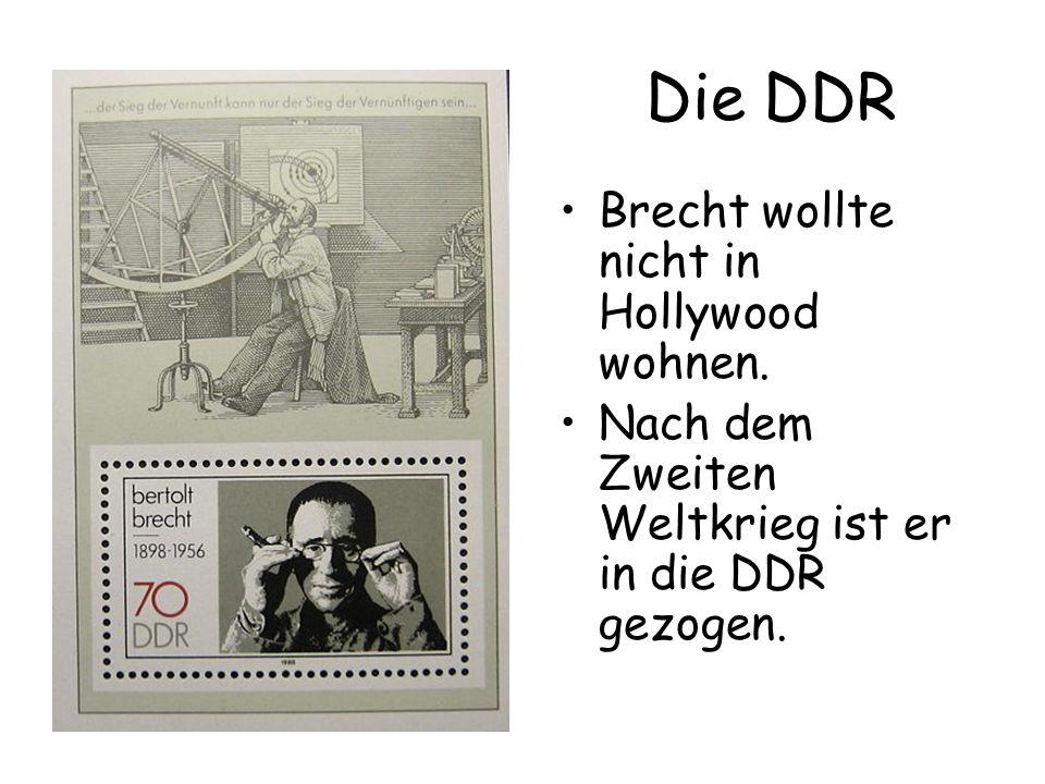 Die DDR Brecht wollte nicht in Hollywood wohnen.