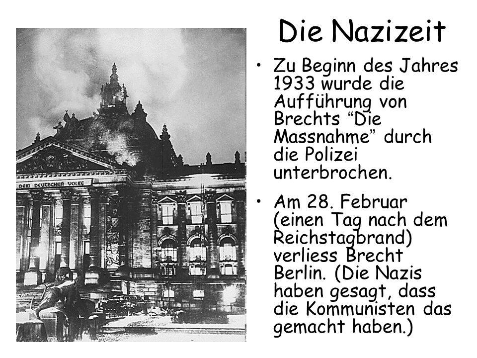 Die Nazizeit Zu Beginn des Jahres 1933 wurde die Aufführung von Brechts Die Massnahme durch die Polizei unterbrochen.