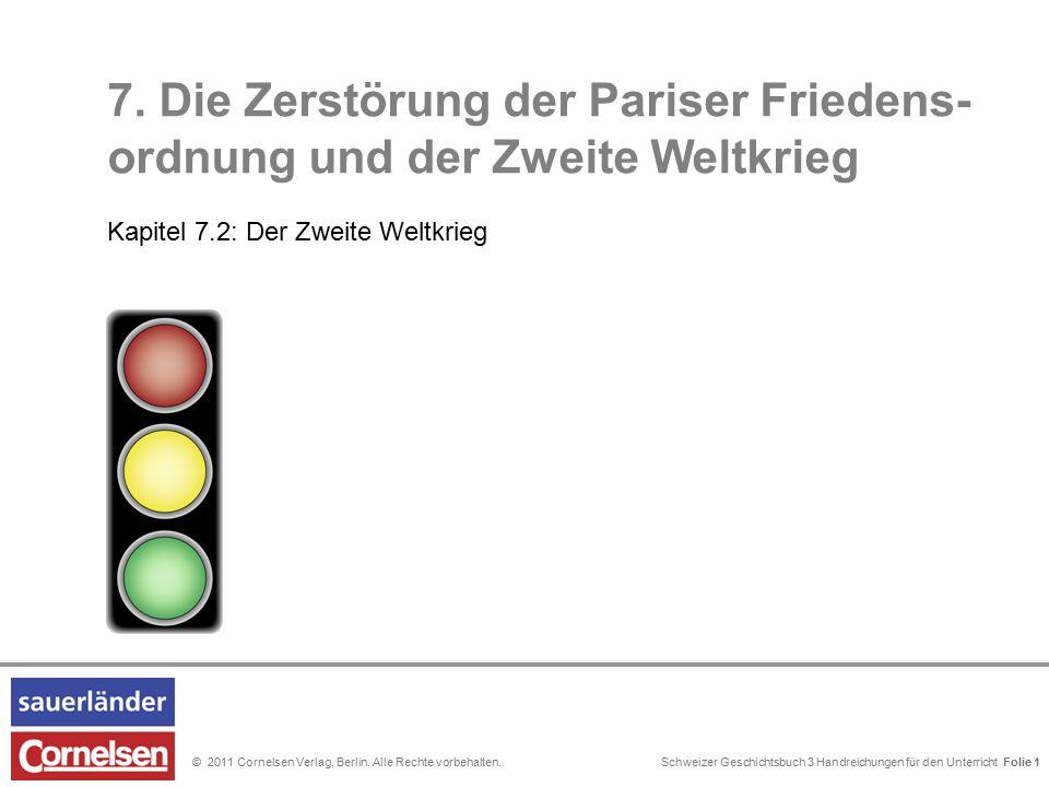 Schweizer Geschichtsbuch 3 Handreichungen für den Unterricht Folie 0© 2011 Cornelsen Verlag, Berlin. Alle Rechte vorbehalten. 7. Die Zerstörung der Pa