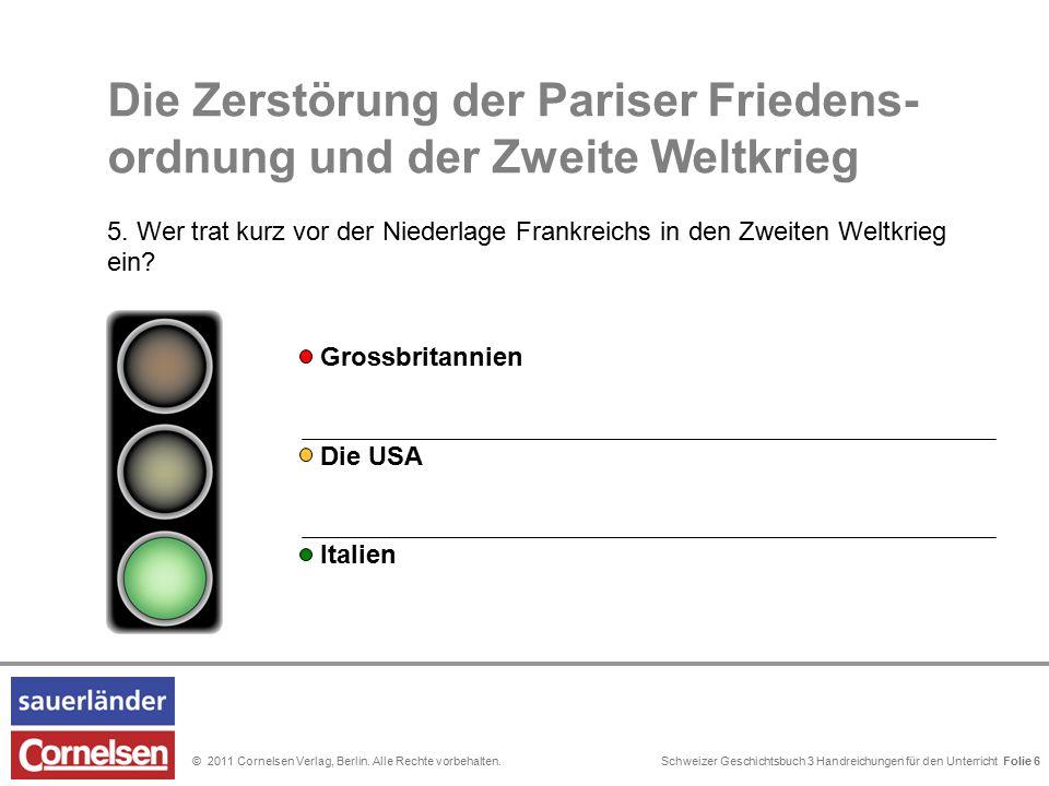 Schweizer Geschichtsbuch 3 Handreichungen für den Unterricht Folie 0© 2011 Cornelsen Verlag, Berlin. Alle Rechte vorbehalten. Die USA Grossbritannien