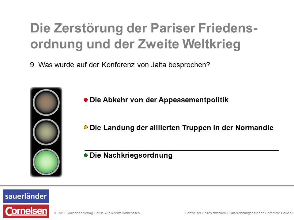 Schweizer Geschichtsbuch 3 Handreichungen für den Unterricht Folie 0© 2011 Cornelsen Verlag, Berlin. Alle Rechte vorbehalten. Die Landung der alliiert