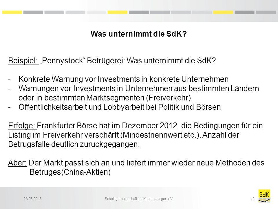 """28.05.2016Schutzgemeinschaft der Kapitalanleger e. V.12 Was unternimmt die SdK? Beispiel: """"Pennystock"""" Betrügerei: Was unternimmt die SdK? -Konkrete W"""