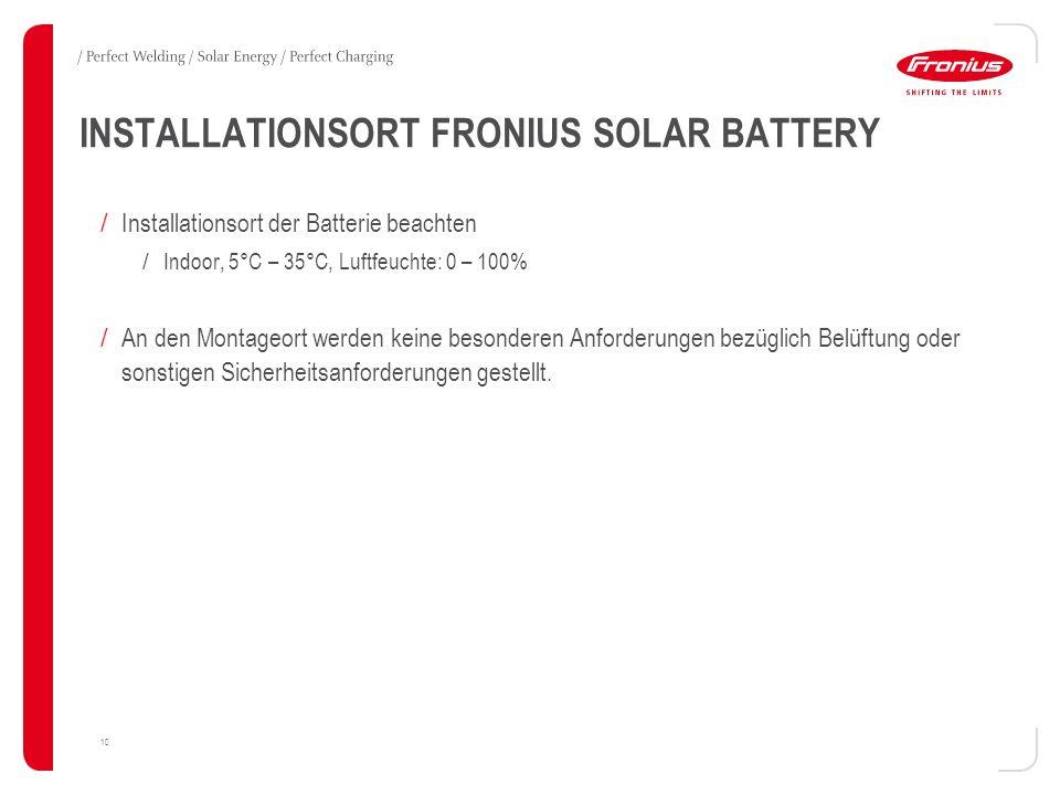 INSTALLATIONSORT FRONIUS SOLAR BATTERY 10 / Installationsort der Batterie beachten / Indoor, 5°C – 35°C, Luftfeuchte: 0 – 100% / An den Montageort wer
