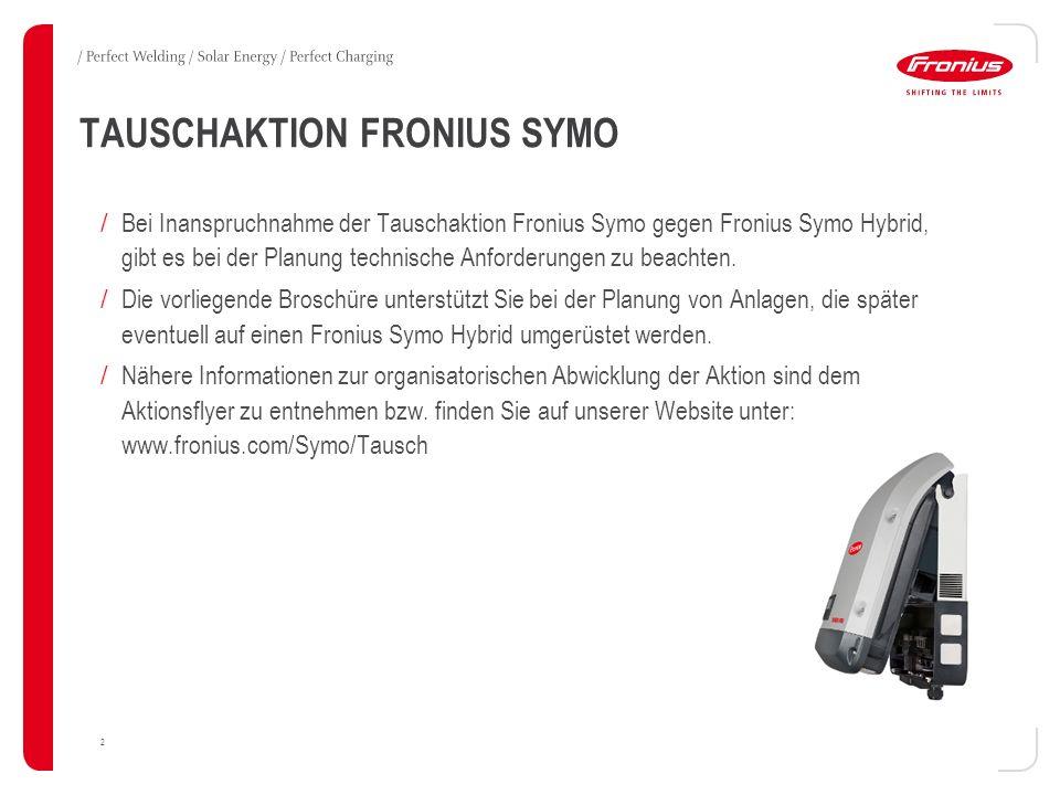 TAUSCHAKTION FRONIUS SYMO / Bei Inanspruchnahme der Tauschaktion Fronius Symo gegen Fronius Symo Hybrid, gibt es bei der Planung technische Anforderun