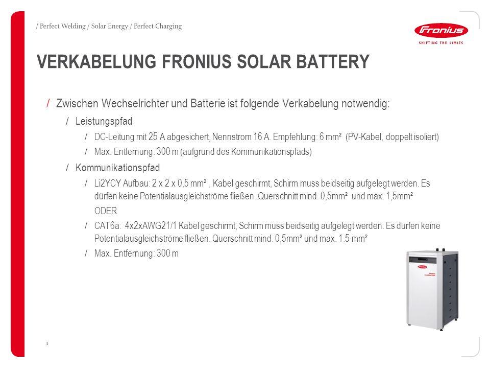 VERKABELUNG FRONIUS SOLAR BATTERY 8 / Zwischen Wechselrichter und Batterie ist folgende Verkabelung notwendig: / Leistungspfad / DC-Leitung mit 25 A a