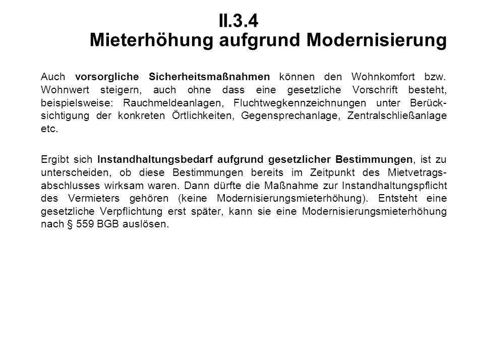 II.3.4 Mieterhöhung aufgrund Modernisierung Auch vorsorgliche Sicherheitsmaßnahmen können den Wohnkomfort bzw.