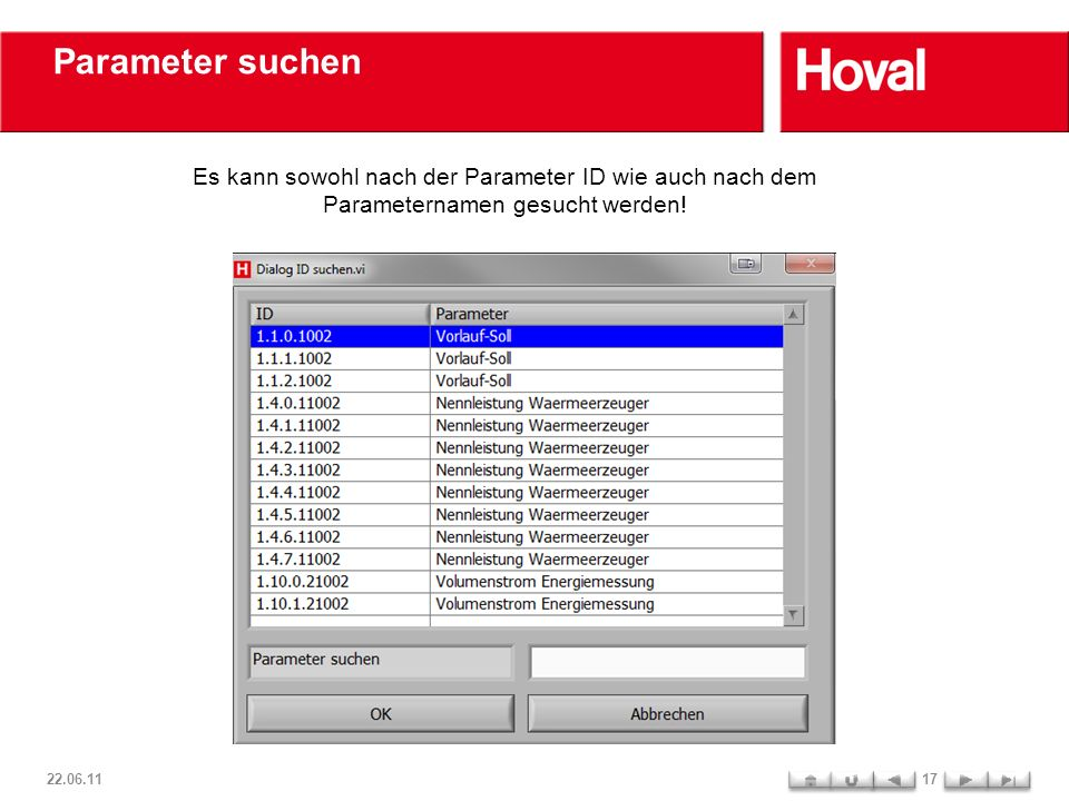 Parameter suchen 22.06.1117 Es kann sowohl nach der Parameter ID wie auch nach dem Parameternamen gesucht werden!