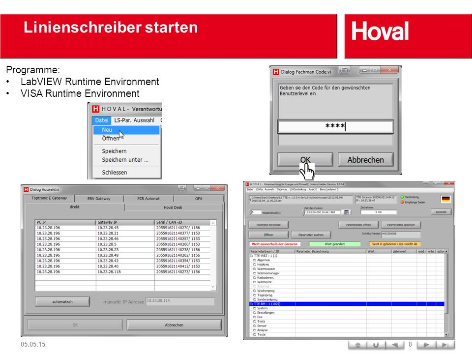 Linienschreiber starten 05.05.158 Programme: LabVIEW Runtime Environment VISA Runtime Environment