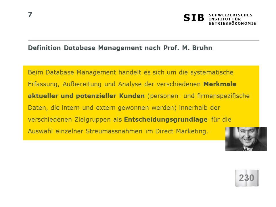 7 S I BS I B S C H W E I Z E R I S C H E S I N S T I T U T F Ü R B E T R I E B S Ö K O N O M I E Definition Database Management nach Prof.