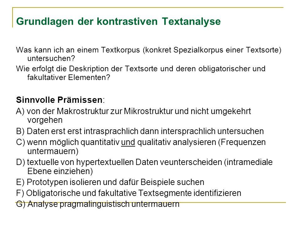 Grundlagen der kontrastiven Textanalyse Was kann ich an einem Textkorpus (konkret Spezialkorpus einer Textsorte) untersuchen.