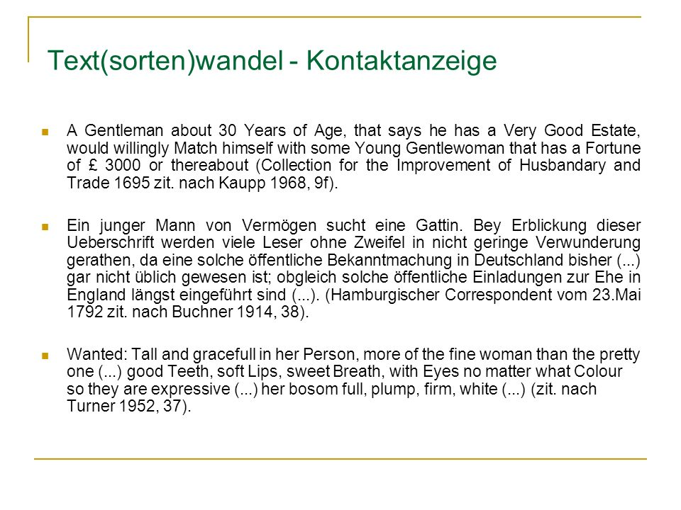 Text(sorten)wandel - Kontaktanzeige A Gentleman about 30 Years of Age, that says he has a Very Good Estate, would willingly Match himself with some Young Gentlewoman that has a Fortune of £ 3000 or thereabout (Collection for the Improvement of Husbandary and Trade 1695 zit.