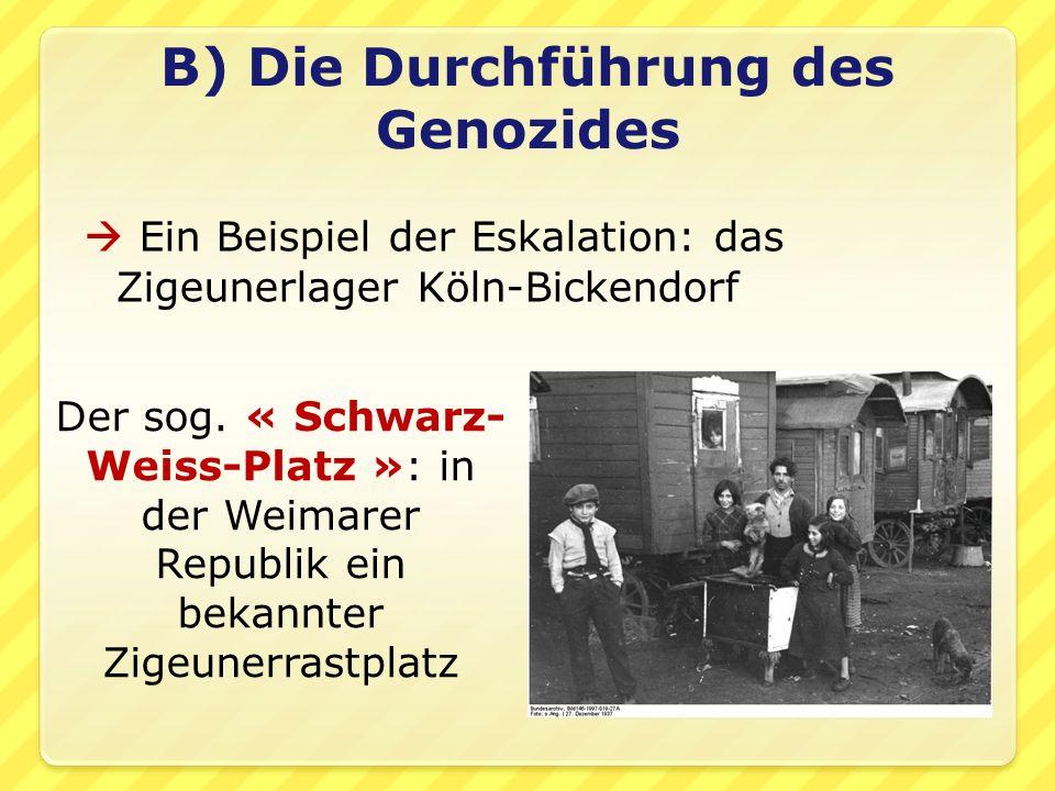  Ein Beispiel der Eskalation: das Zigeunerlager Köln-Bickendorf Der sog.