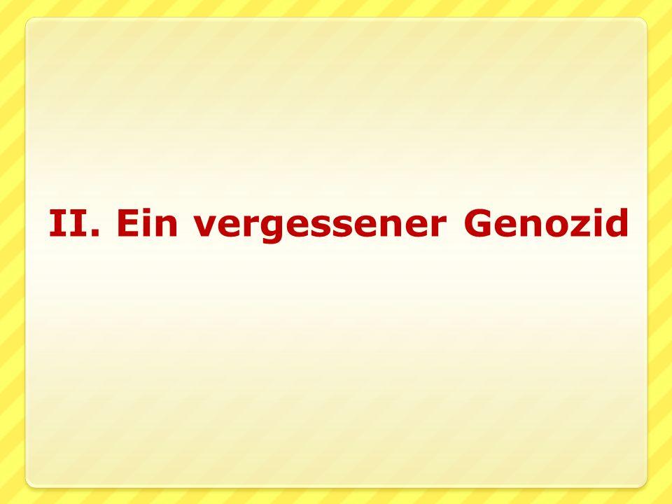 II. Ein vergessener Genozid