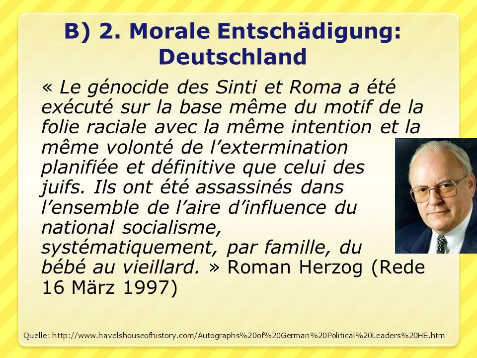 « Le génocide des Sinti et Roma a été exécuté sur la base même du motif de la folie raciale avec la même intention et la même volonté de l'extermination planifiée et définitive que celui des juifs.