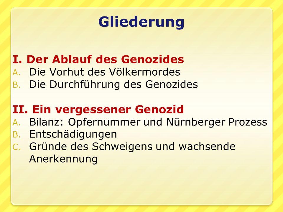 Gliederung I. Der Ablauf des Genozides A. Die Vorhut des Völkermordes B.