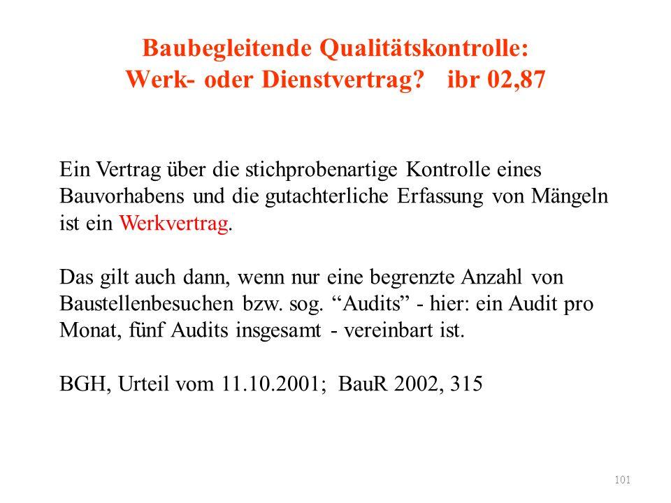 Baubegleitende Qualitätskontrolle: Werk- oder Dienstvertrag? ibr 02,87 Ein Vertrag über die stichprobenartige Kontrolle eines Bauvorhabens und die gut