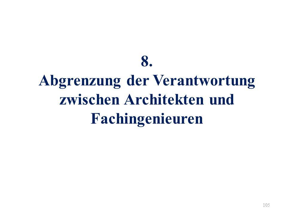 105 8. Abgrenzung der Verantwortung zwischen Architekten und Fachingenieuren