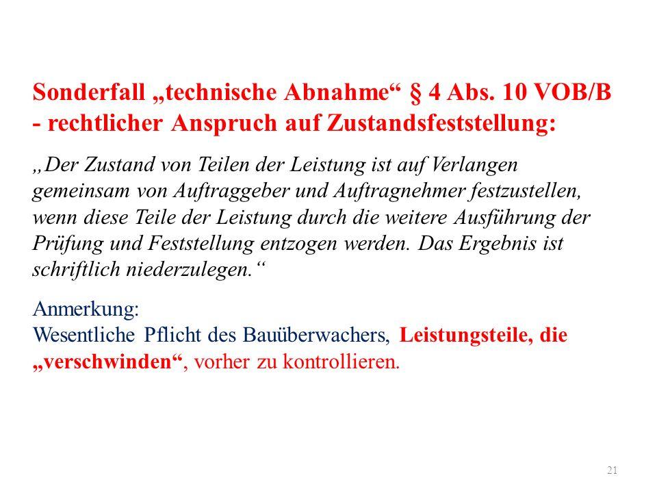 """21 Sonderfall """"technische Abnahme"""" § 4 Abs. 10 VOB/B - rechtlicher Anspruch auf Zustandsfeststellung: """"Der Zustand von Teilen der Leistung ist auf Ver"""