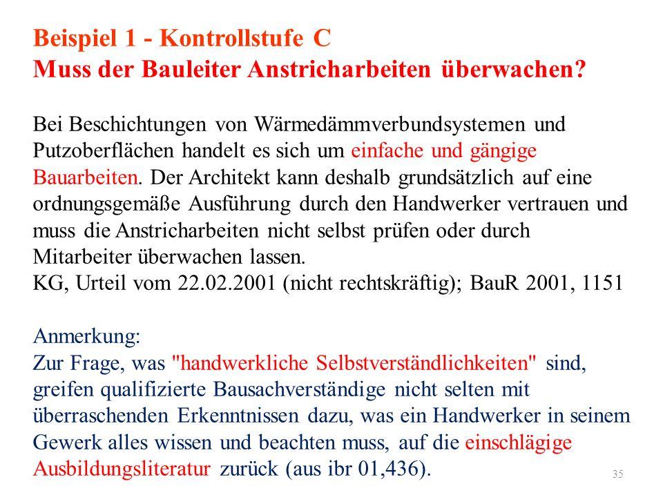 35 Beispiel 1 - Kontrollstufe C Muss der Bauleiter Anstricharbeiten überwachen? Bei Beschichtungen von Wärmedämmverbundsystemen und Putzoberflächen ha
