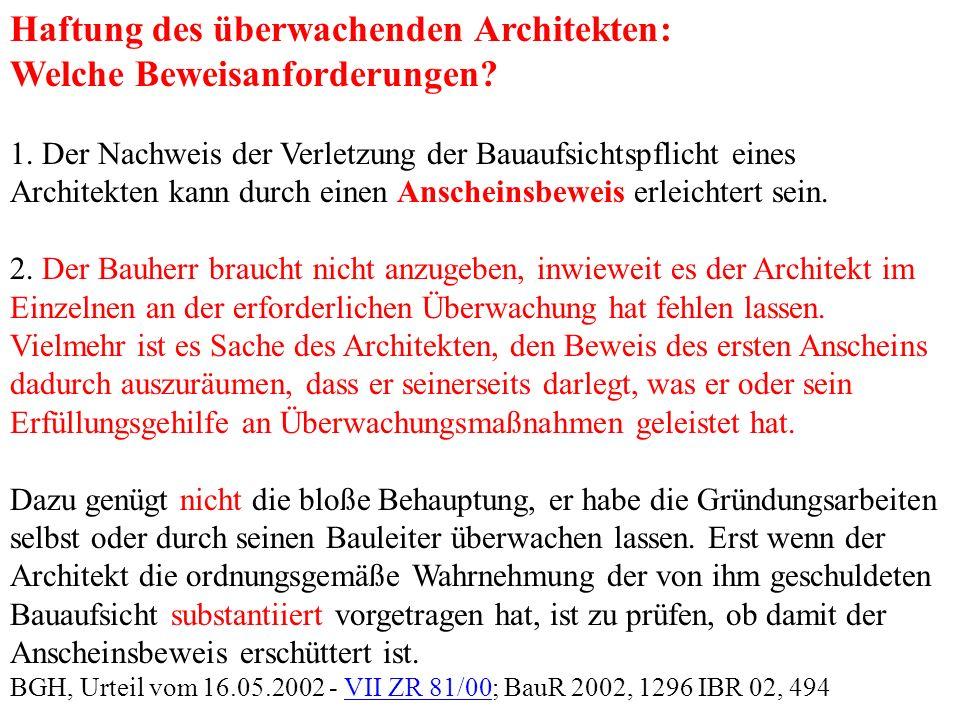 Haftung des überwachenden Architekten: Welche Beweisanforderungen? 1. Der Nachweis der Verletzung der Bauaufsichtspflicht eines Architekten kann durch
