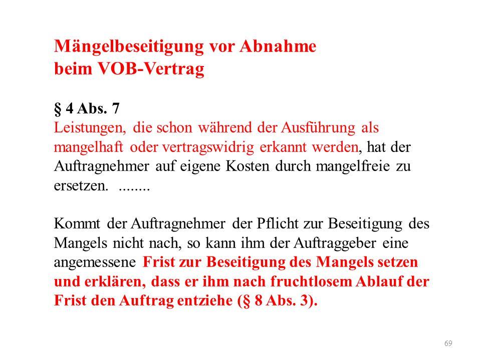 69 Mängelbeseitigung vor Abnahme beim VOB-Vertrag § 4 Abs.