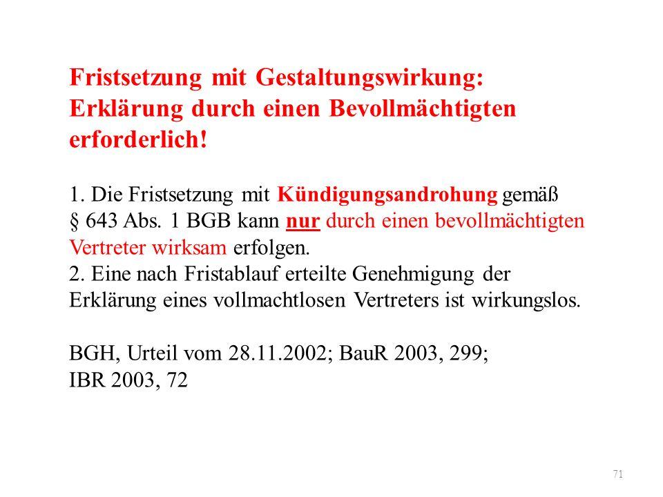 71 Fristsetzung mit Gestaltungswirkung: Erklärung durch einen Bevollmächtigten erforderlich.
