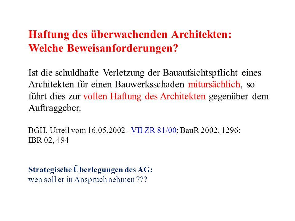 Haftung des überwachenden Architekten: Welche Beweisanforderungen? Ist die schuldhafte Verletzung der Bauaufsichtspflicht eines Architekten für einen