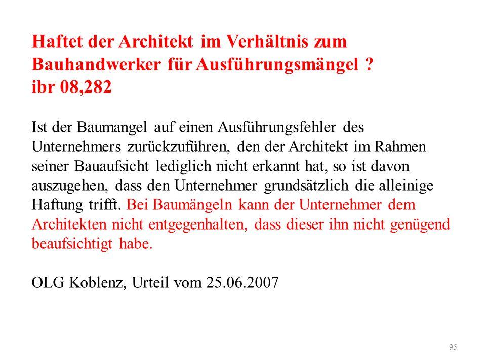 Haftet der Architekt im Verhältnis zum Bauhandwerker für Ausführungsmängel .
