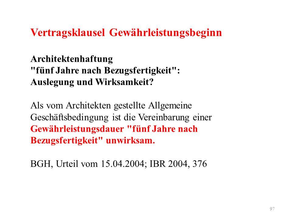 97 Vertragsklausel Gewährleistungsbeginn Architektenhaftung fünf Jahre nach Bezugsfertigkeit : Auslegung und Wirksamkeit.