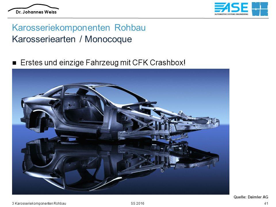 SS 20163 Karosseriekomponenten Rohbau41 Karosseriekomponenten Rohbau Karosseriearten / Monocoque Erstes und einzige Fahrzeug mit CFK Crashbox.