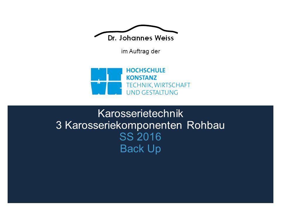 im Auftrag der SS 2016 Karosserietechnik 3 Karosseriekomponenten Rohbau Back Up