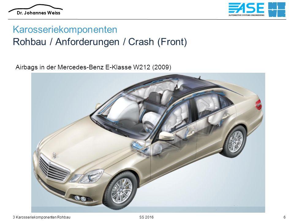 SS 20163 Karosseriekomponenten Rohbau6 Airbags in der Mercedes-Benz E-Klasse W212 (2009) Karosseriekomponenten Rohbau / Anforderungen / Crash (Front)