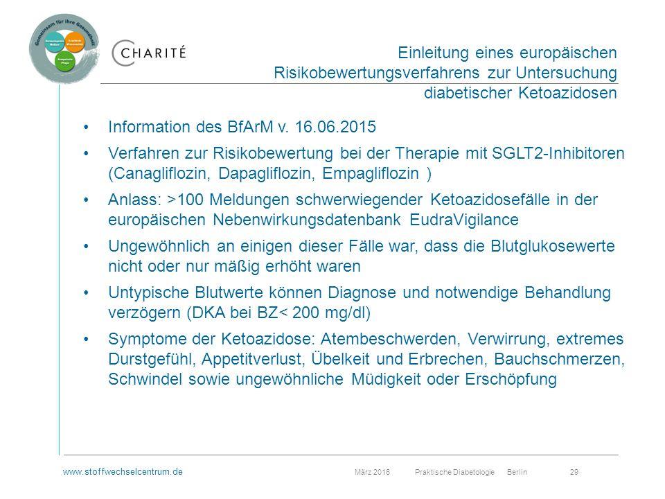 www.stoffwechselcentrum.de März 2016 Praktische Diabetologie Berlin 29 Information des BfArM v.