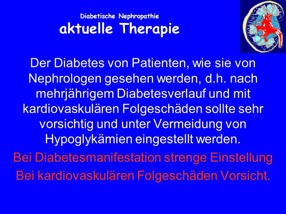 Diabetische Nephropathie aktuelle Therapie Der Diabetes von Patienten, wie sie von Nephrologen gesehen werden, d.h.