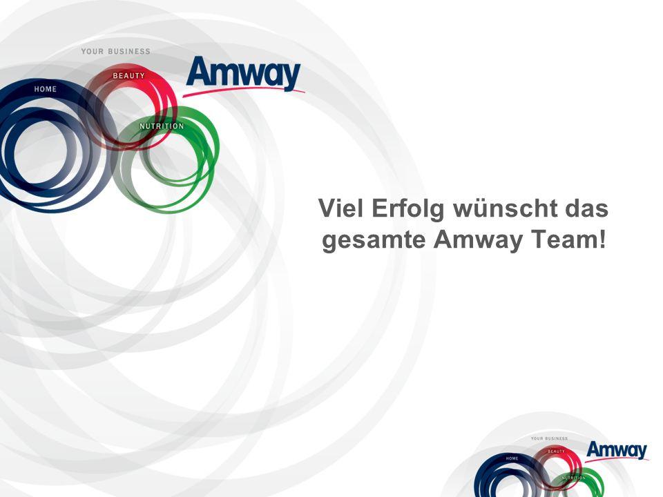 Viel Erfolg wünscht das gesamte Amway Team!