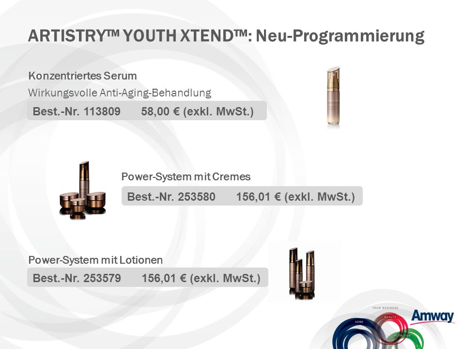 Konzentriertes Serum Wirkungsvolle Anti-Aging-Behandlung Power-System mit Cremes Power-System mit Lotionen ARTISTRY™ YOUTH XTEND™: Neu-Programmierung Best.-Nr.
