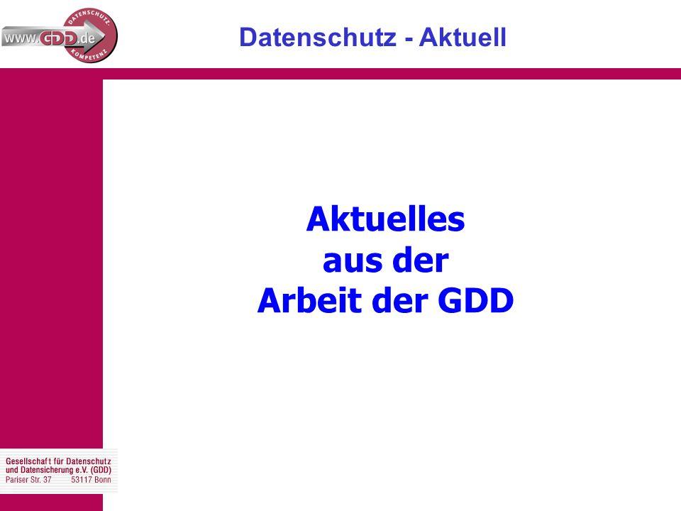 Datenschutz - Aktuell Aktuelles aus der Arbeit der GDD
