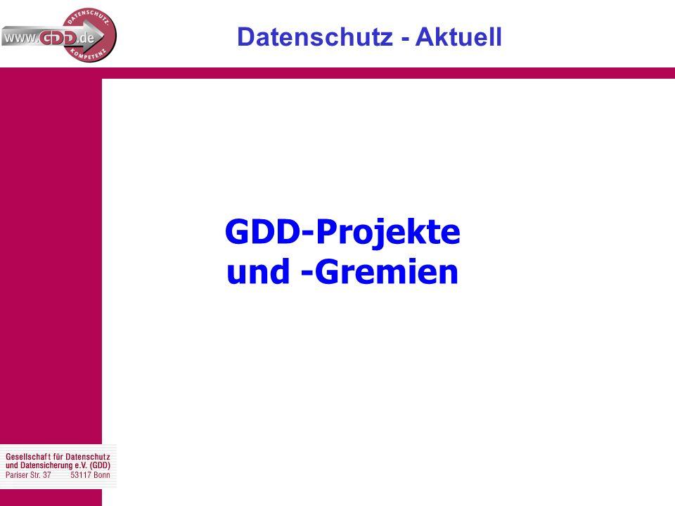 Datenschutz - Aktuell GDD-Projekte und -Gremien