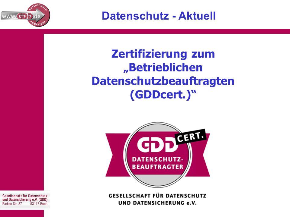 """Datenschutz - Aktuell Zertifizierung zum """"Betrieblichen Datenschutzbeauftragten (GDDcert.)"""