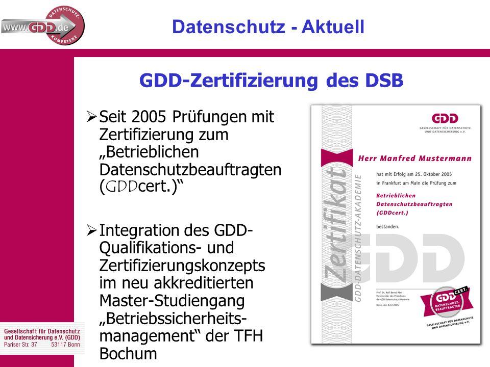 """Datenschutz - Aktuell GDD-Zertifizierung des DSB  Seit 2005 Prüfungen mit Zertifizierung zum """"Betrieblichen Datenschutzbeauftragten ( GDD cert.)  Integration des GDD- Qualifikations- und Zertifizierungskonzepts im neu akkreditierten Master-Studiengang """"Betriebssicherheits- management der TFH Bochum"""